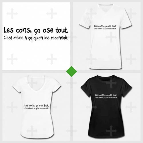 Imprimez votre t-shirt Les cons ça ose tout à créer et personnaliser en ligne .
